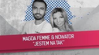 Magda Femme & Nowator - Jestem na tak (OFFICIAL AUDIO)