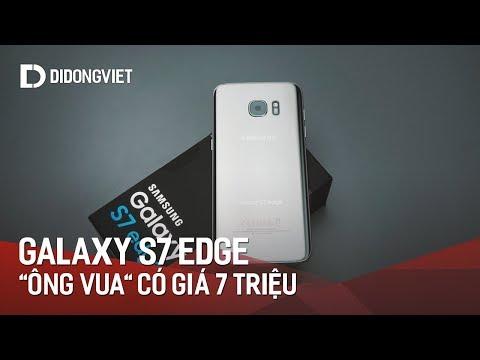 """Galaxy S7 Edge - """"ông vua"""" trong phân khúc smartphone 7 triệu"""