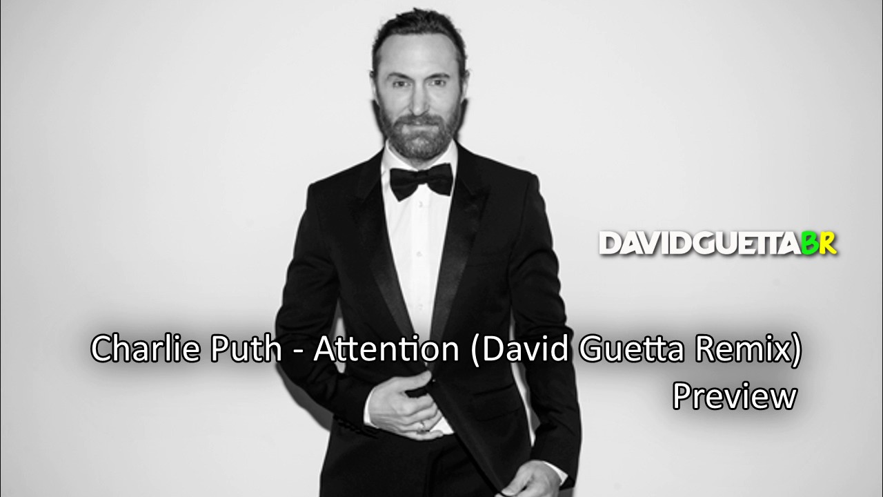 Charlie Puth - Attention (David Guetta Remix) - PREVIEW