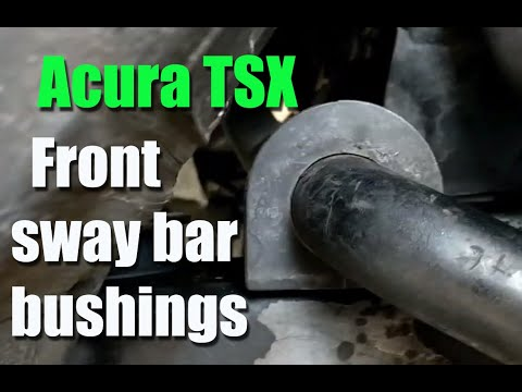 HOW TO | Acura TSX | Replace Front Sway Bar Bushing