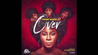 Dede Supa - Over (Official Audio)