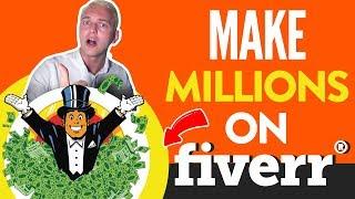 Make Millions on Fiverr - The Secret To Success