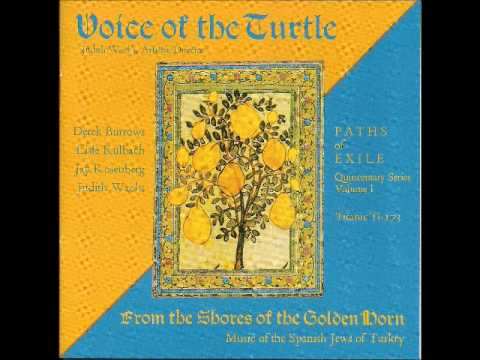 "Voice of the Turtle - ""Ir me kero madre"" (Sephardic Jewish music from Turkey)"