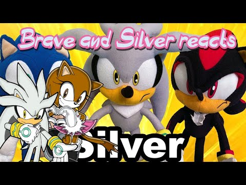 Brave & Silver reacts TT Movie: Silver the Hedgehog