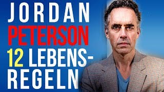 Jordan B. Peterson: 12 Lebensregeln (12 Rules for Life)