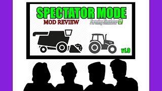 Farming Simulator 17 - Spectator Mode Mod v1.0