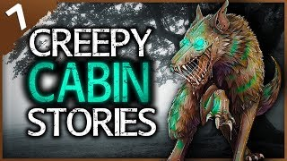 7 REAL Cabin in the Woods HORROR Stories | Darkness Prevails