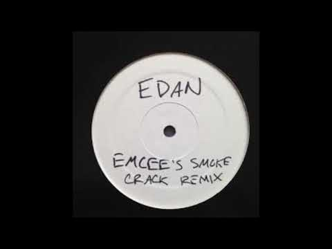 Edan -  Emcees Smoke Crack Remix
