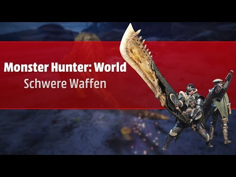 Hammer? Großschwert? Gewehrlanze? Schwere Waffen in Monster Hunter: World