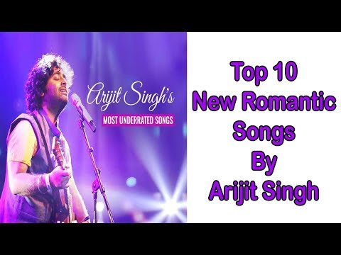arijit-singh-top-10-latest-song-2018-।-arijit-singh-latest-hindi-song-।-hindi-new-music-video-2018