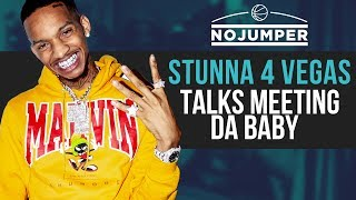 Stunna 4 Vegas talks meeting Da Baby and Blowing Up Together
