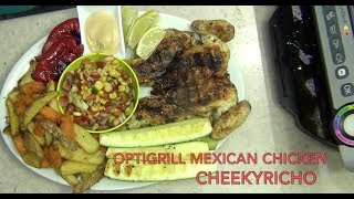 How to Cook Mexican Chicken Tefal Optigrill cheekyricho cooking ep. 1,191