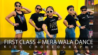First Class & Mera Wala Dance | Easy Steps | Kids Dance Choreography