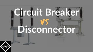 Difference between Circuit breaker and Disconnector/Isolator | Explained | TheElectricalGuy