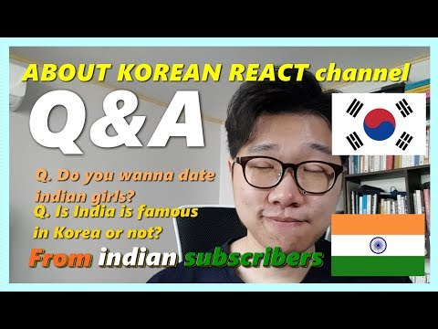 Q&A TIME ABOUT KOREAN REACT (Q  Do you wanna date Indian