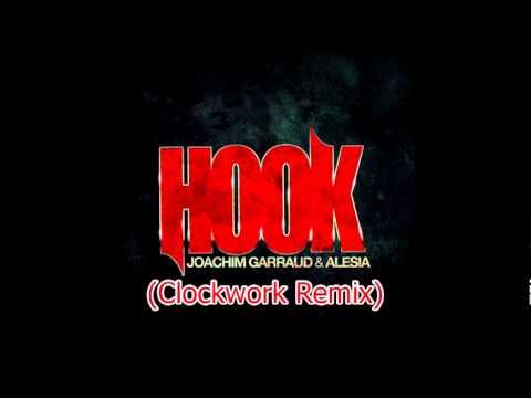 Joachim Garraud & Alesia - Hook (Clockwork Remix)