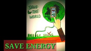 SAVE ENERGY-SAVE  The WORLD-Draw step by step.