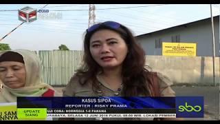 KORBAN SIPOA BERHARAP POLISI SITA ASET. UPDATE SIANG SBO TV 7 JUNI 2018