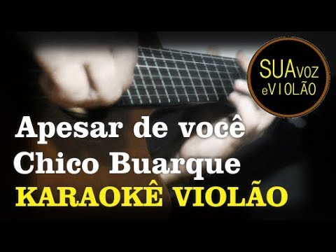 Apesar de você - Chico Buarque - Karaokê Violão