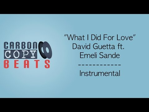 What I Did For Love - Instrumental / Karaoke (In The Style Of David Guetta ft. Emeli Sande)