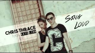 Chris Thrace Feat Kate Linn Sing Loud Goggy Extended Remix