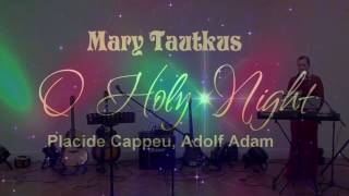 O Holy Night, Mary Tautkus