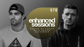 Enhanced Sessions 579 w/ Adrian Alexander - Hosted by Farius