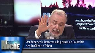 así debe ser la reforma a la justicia en colombia según gilberto tobón
