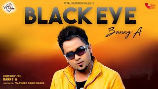 Banny A - Black Eye - Punjabi Songs - New Songs - Vital Records - Full HD Music Video