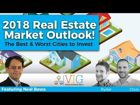 2018 Real Estate Market Outlook! - Emerging Trends in Real Estate w/Neal Bawa