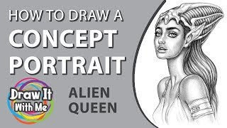 How to Draw a Concept Portrait: Alien Queen