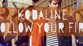 Follow Your Fire by Kodaline - 1 hour