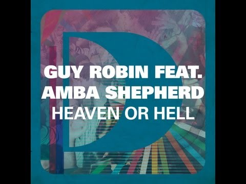 Guy Robin featuring Amba Shepherd - Heaven Or Hell (Jean Christophe Remix)