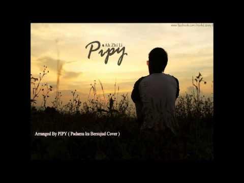 Pipy - Padamu Ku Bersujud ( instrumental )