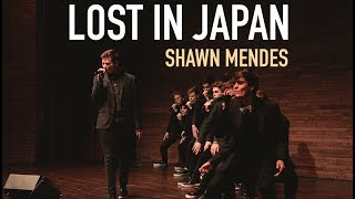 Lost in Japan (Shawn Mendes/Zedd Remix LIVE) - Melodores A Cappella Video