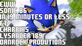 Everything Wrong With Sonic '06 in 19 minutes or less Ft. Charrii, D.R Productions and Lysander789
