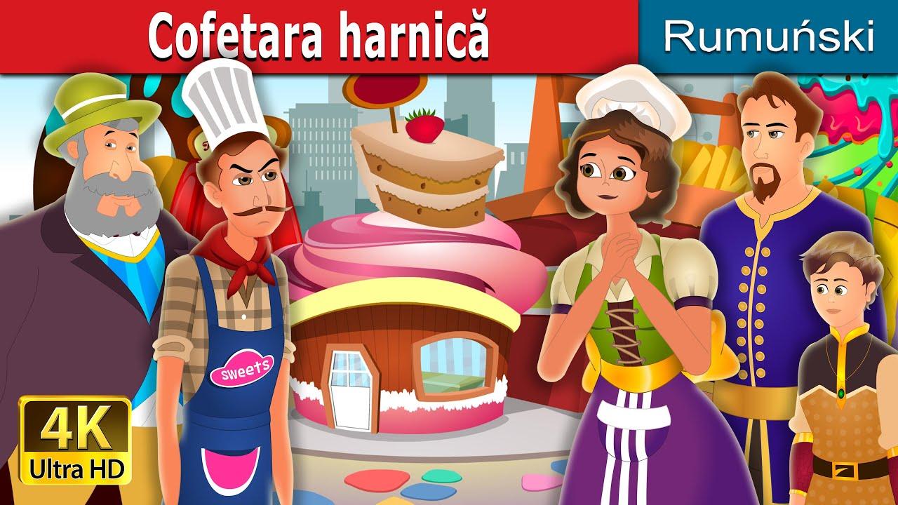 Cofetara harnică | The Hardworking Confectioner Story | Povesti pentru copii | Romanian Fairy Tales