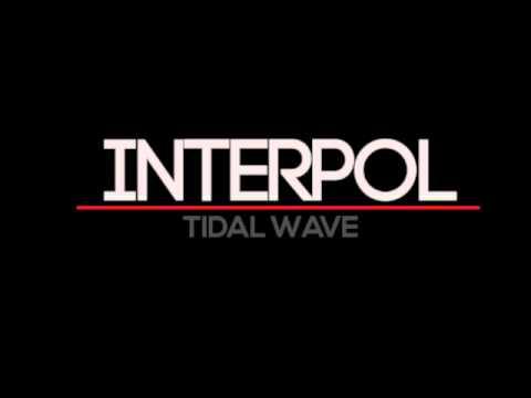 Interpol - Tidal Wave (with Lyrics)