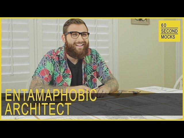 Entamaphobic Architect // 60 Second Mocks // Mini-Mocks Original One Minute Documentary