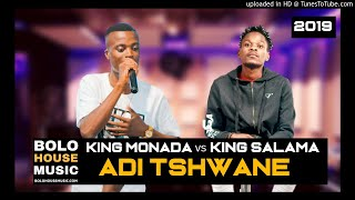 King Monada amp King Salama - Adi Tshwane  ft Ceephonik New Hit 2019