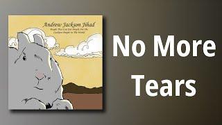 Andrew Jackson Jihad // No More Tears