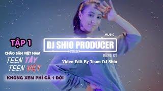 Teen Tây Teen Việt Tập 1   Đẳng Cấp Teen Tây   Shio DJ