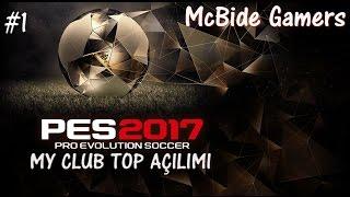 Pes 2017 My Club Top Açılımı - #1