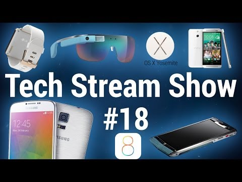 Apple OS X Yosemite, IOS 8, Android 4.4.3, HTC One E8, Samsung Galaxy F - Tech Stream Show #18