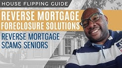 Reverse Mortgage Foreclosure Solutions - Reverse Mortgage Scams Seniors