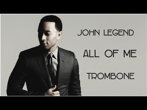 John Legend  All of Me  Trombone