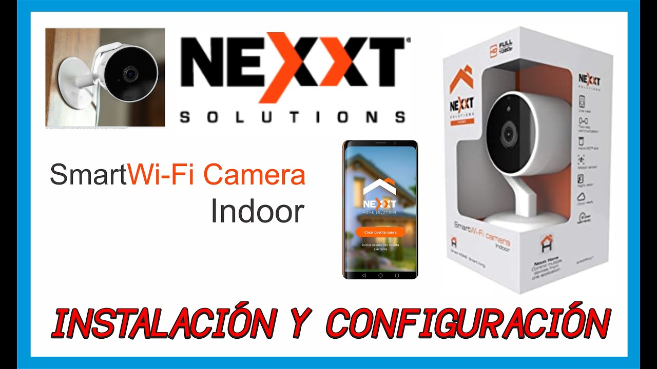 Instalación y Configuración Smart Wifi Camara de NEXXT SOLUTION HOME