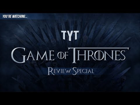 TYT's Game of Thrones Coverage Extravaganza