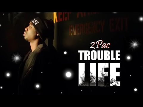 2Pac - Trouble Life (NEW 2016)