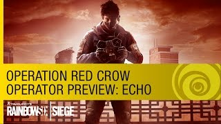 Tom Clancy's Rainbow Six Siege - Operation Red Crow Echo Operator Preview [US]